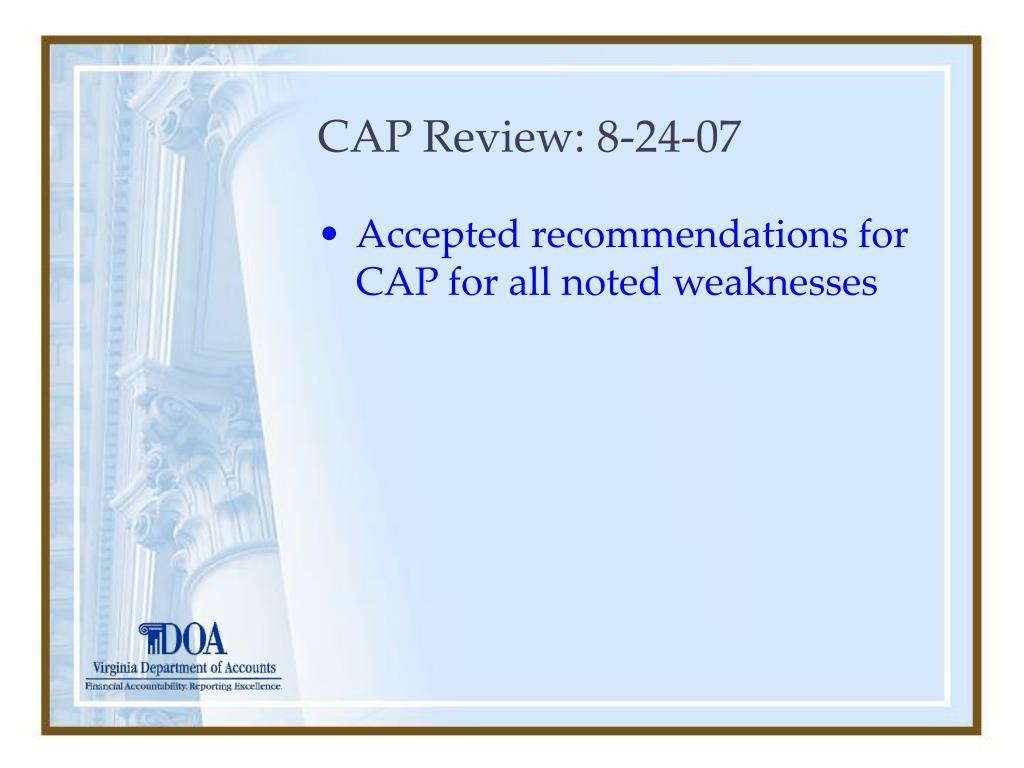 CAP Review: 8-24-07