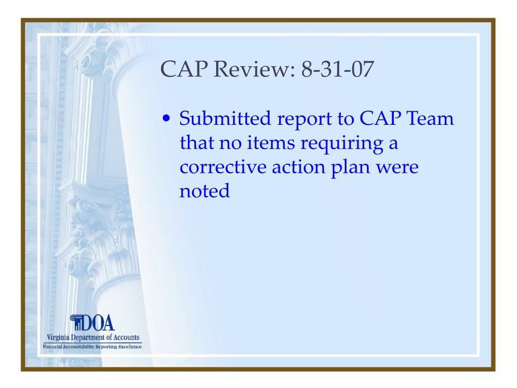 CAP Review: 8-31-07