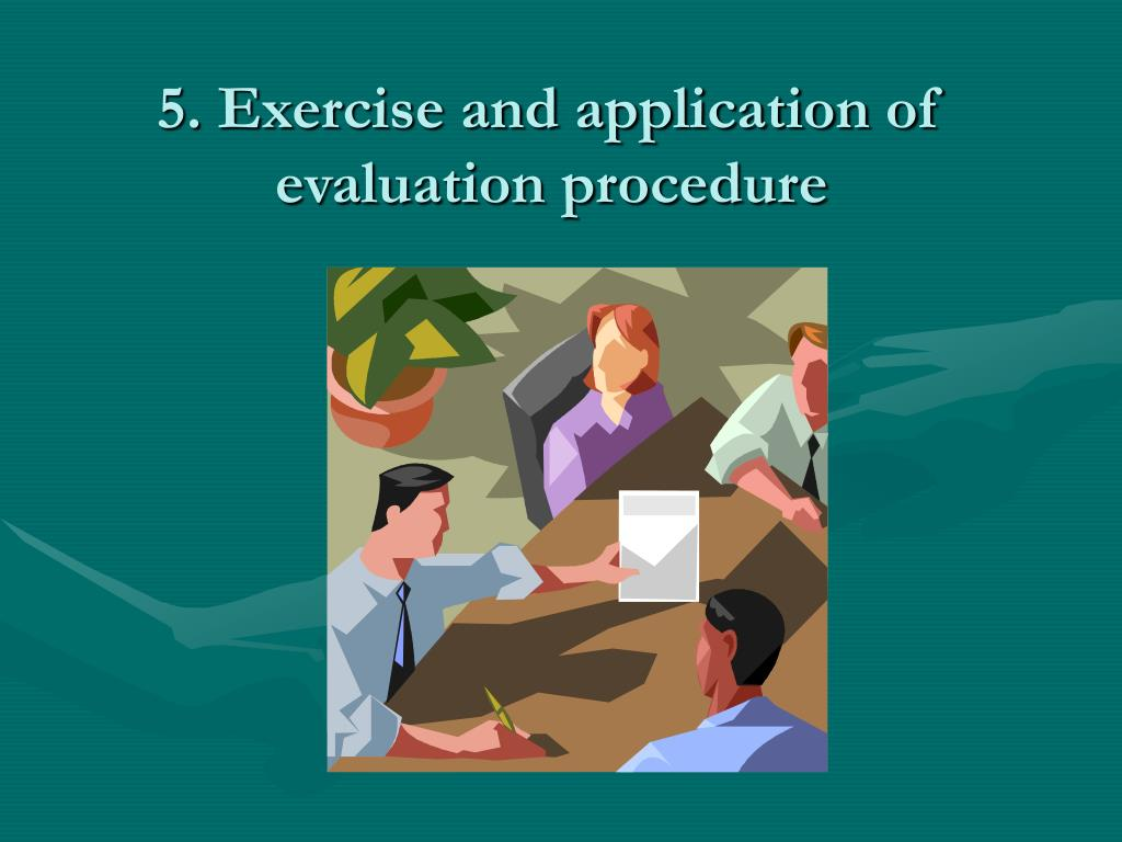 5. Exercise and application of evaluation procedure