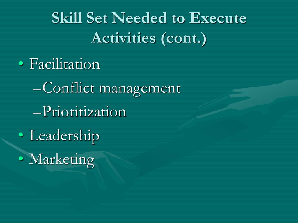 Skill Set Needed to Execute Activities (cont.)