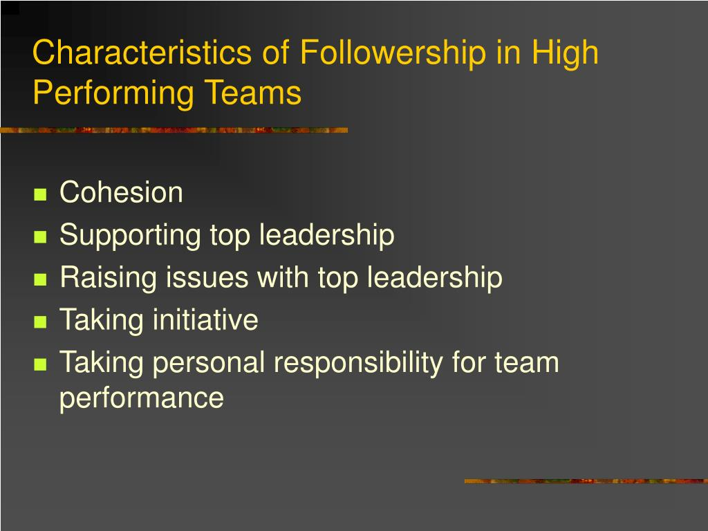 Characteristics of Followership in High Performing Teams
