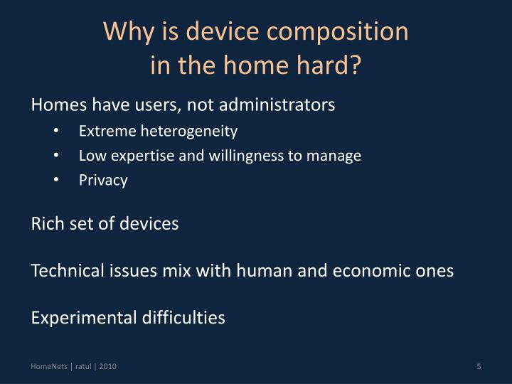 Why is device composition