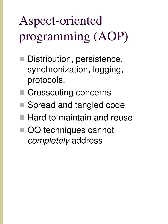 Aspect-oriented programming (AOP)
