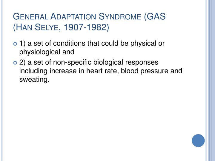 General Adaptation Syndrome (GAS (Han