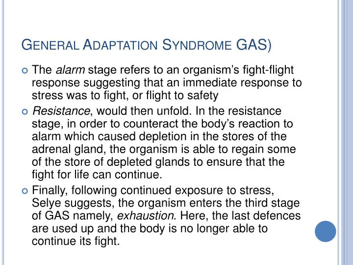 General Adaptation Syndrome GAS)