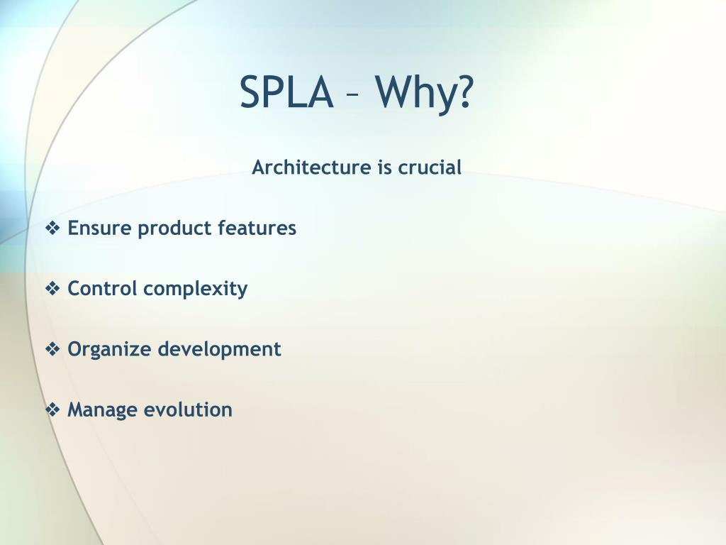 SPLA – Why?