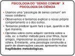 psicologia do senso comum x psicologia da ci ncia