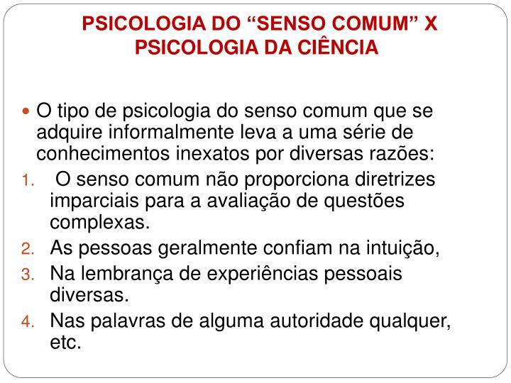 """PSICOLOGIA DO """"SENSO COMUM"""" X PSICOLOGIA DA CIÊNCIA"""