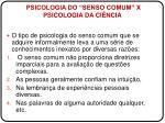 psicologia do senso comum x psicologia da ci ncia1