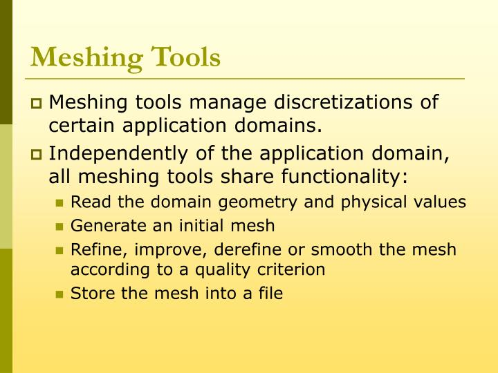 Meshing tools
