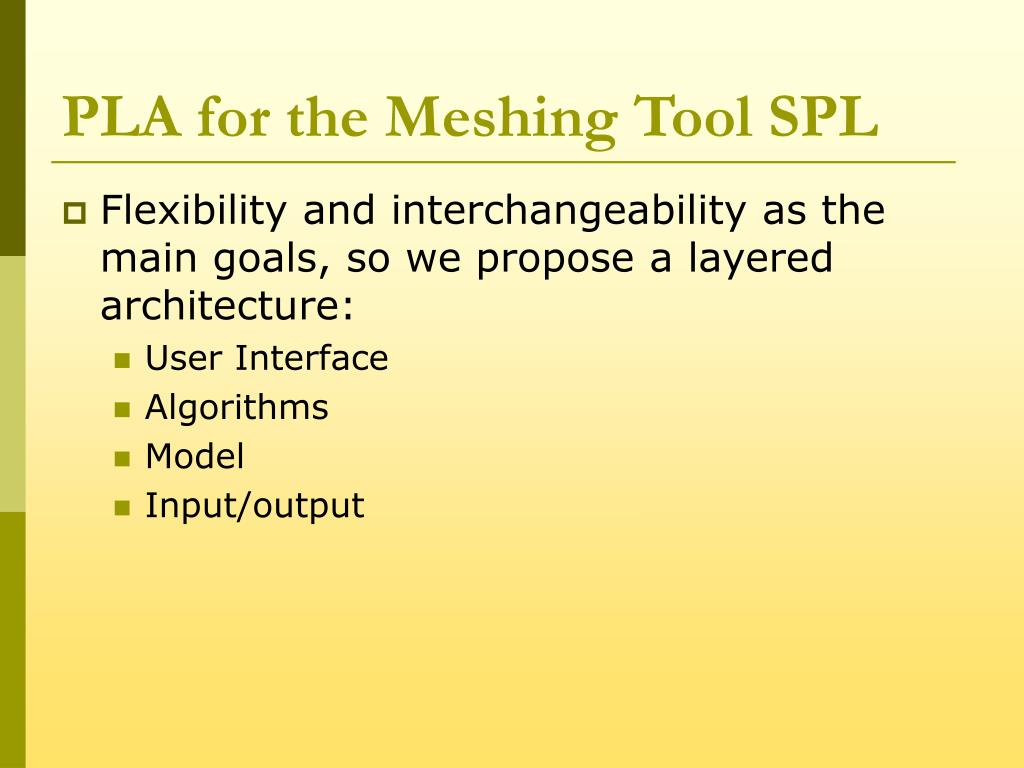 PLA for the Meshing Tool SPL