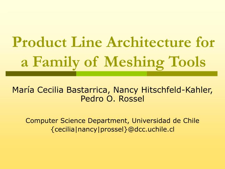 Product line architecture for a family of meshing tools