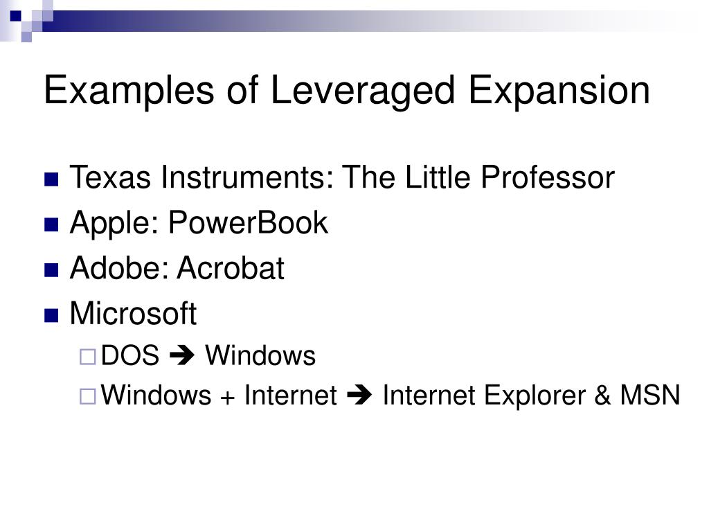 Examples of Leveraged Expansion