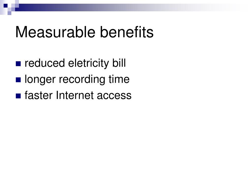 Measurable benefits