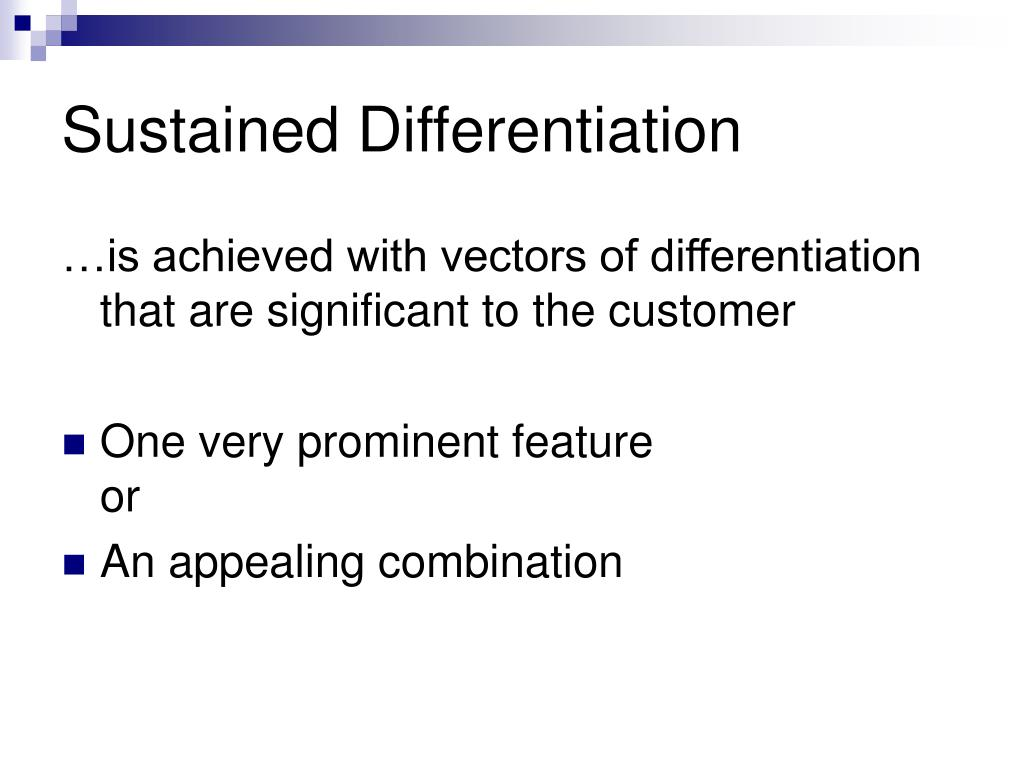 Sustained Differentiation