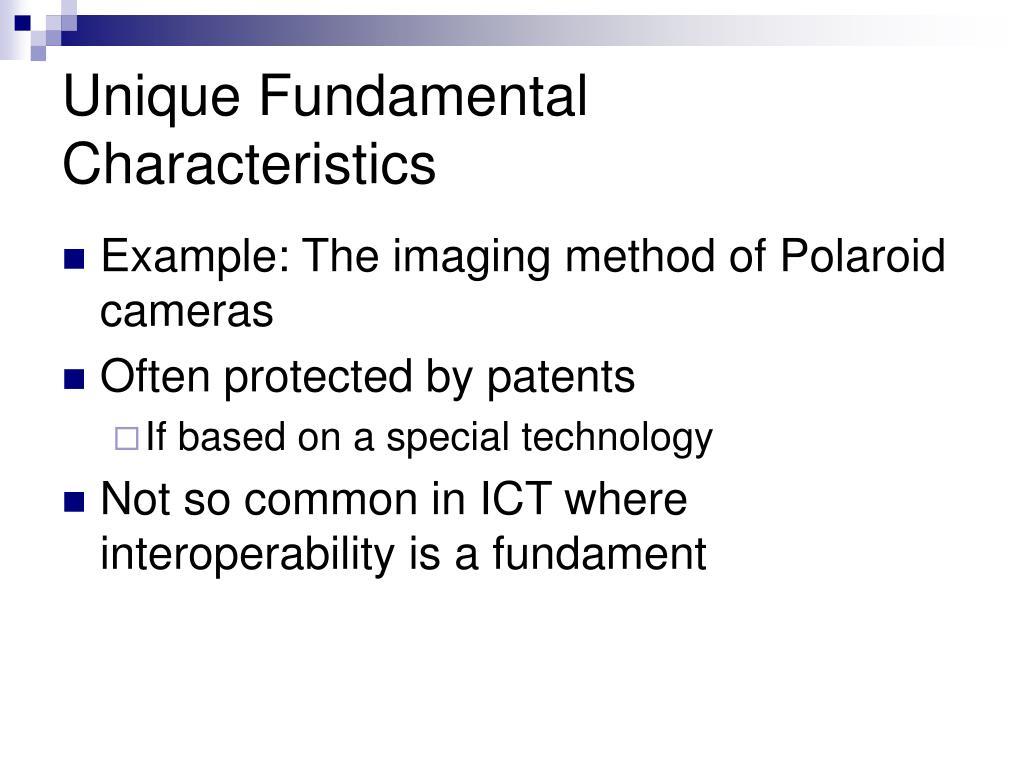 Unique Fundamental Characteristics