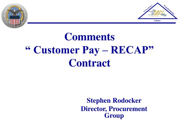 Comments customer pay recap contract