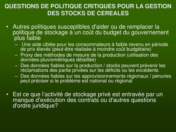 QUESTIONS DE POLITIQUE CRITIQUES POUR LA GESTION DES STOCKS DE CEREALES