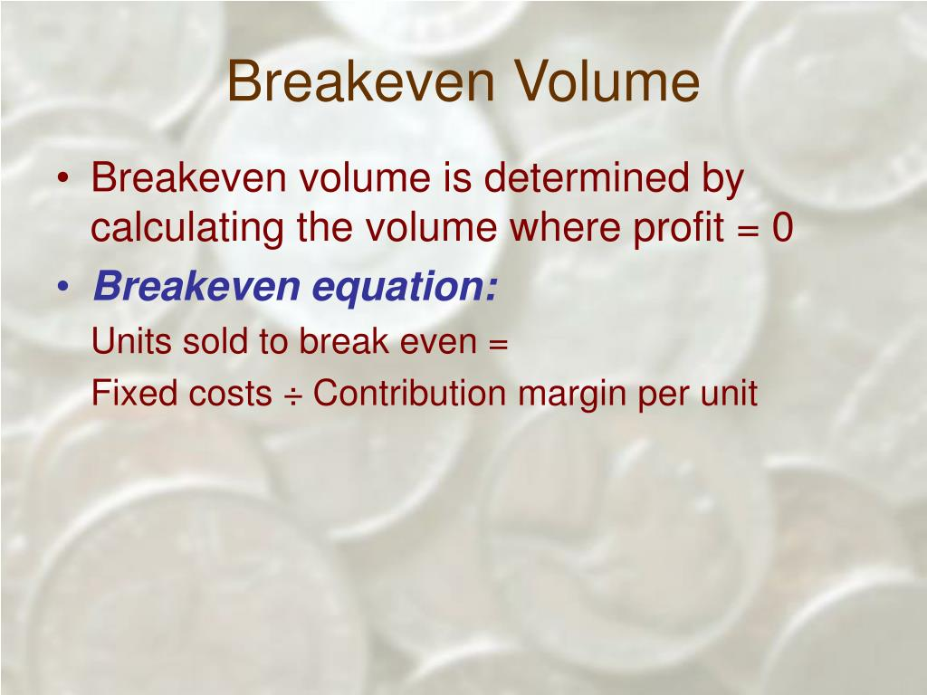 Breakeven Volume