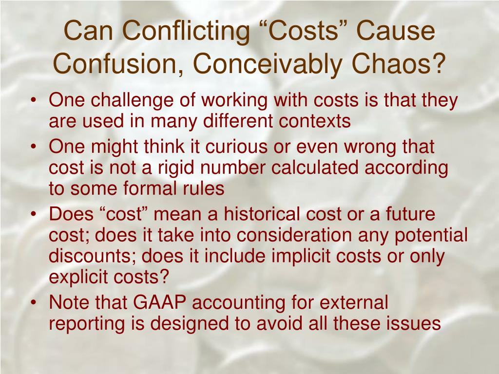 "Can Conflicting ""Costs"" Cause Confusion, Conceivably Chaos?"