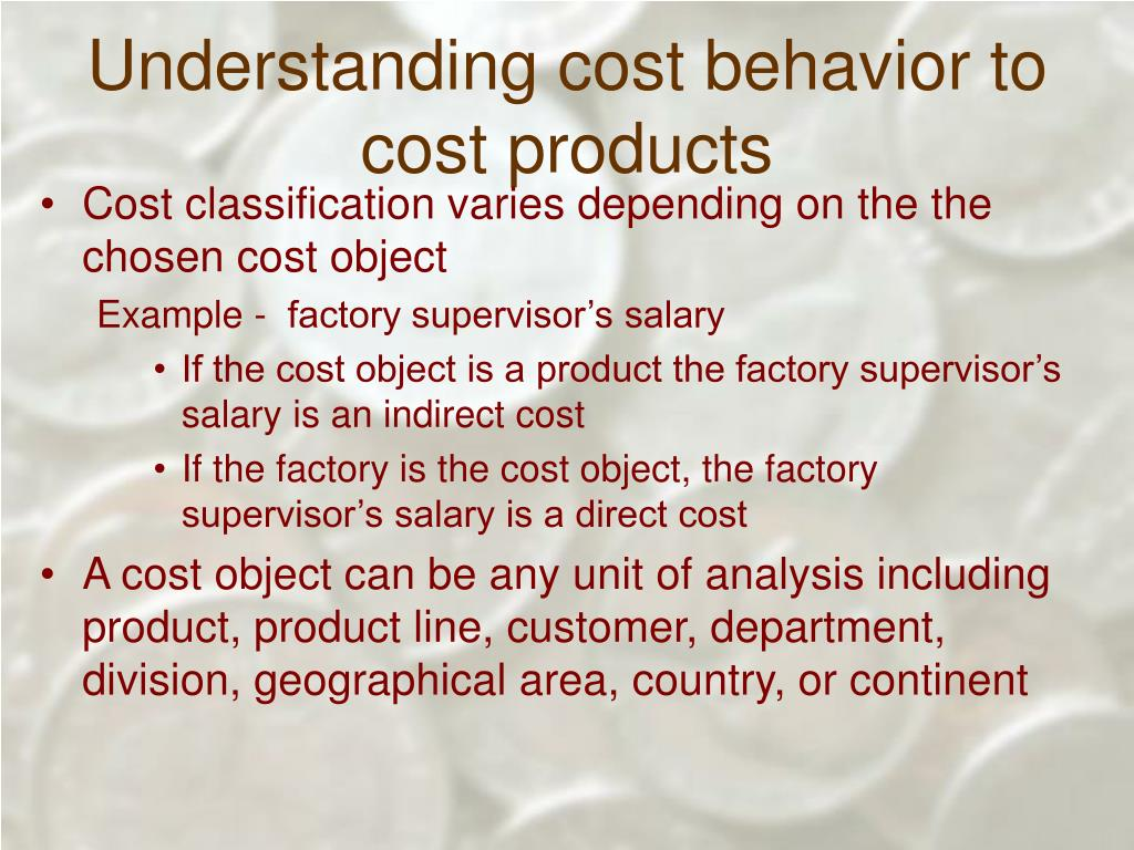 Understanding cost behavior to cost products