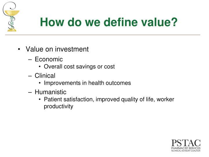 How do we define value?