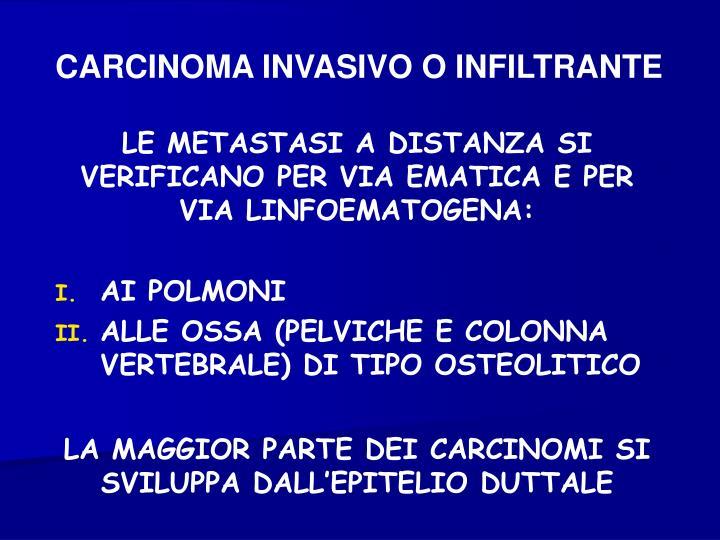 CARCINOMA INVASIVO O INFILTRANTE