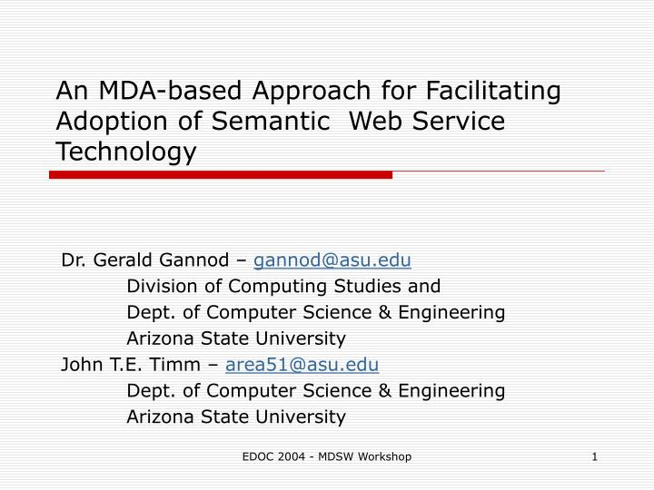 An mda based approach for facilitating adoption of semantic web service technology l.jpg