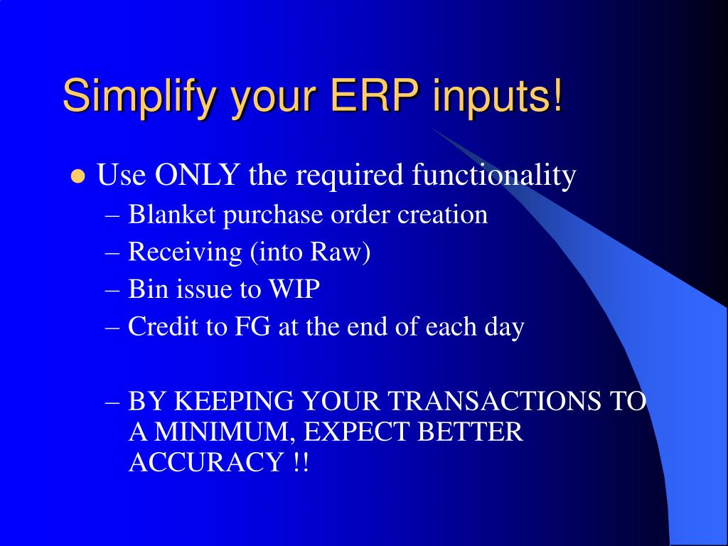 Simplify your ERP inputs!