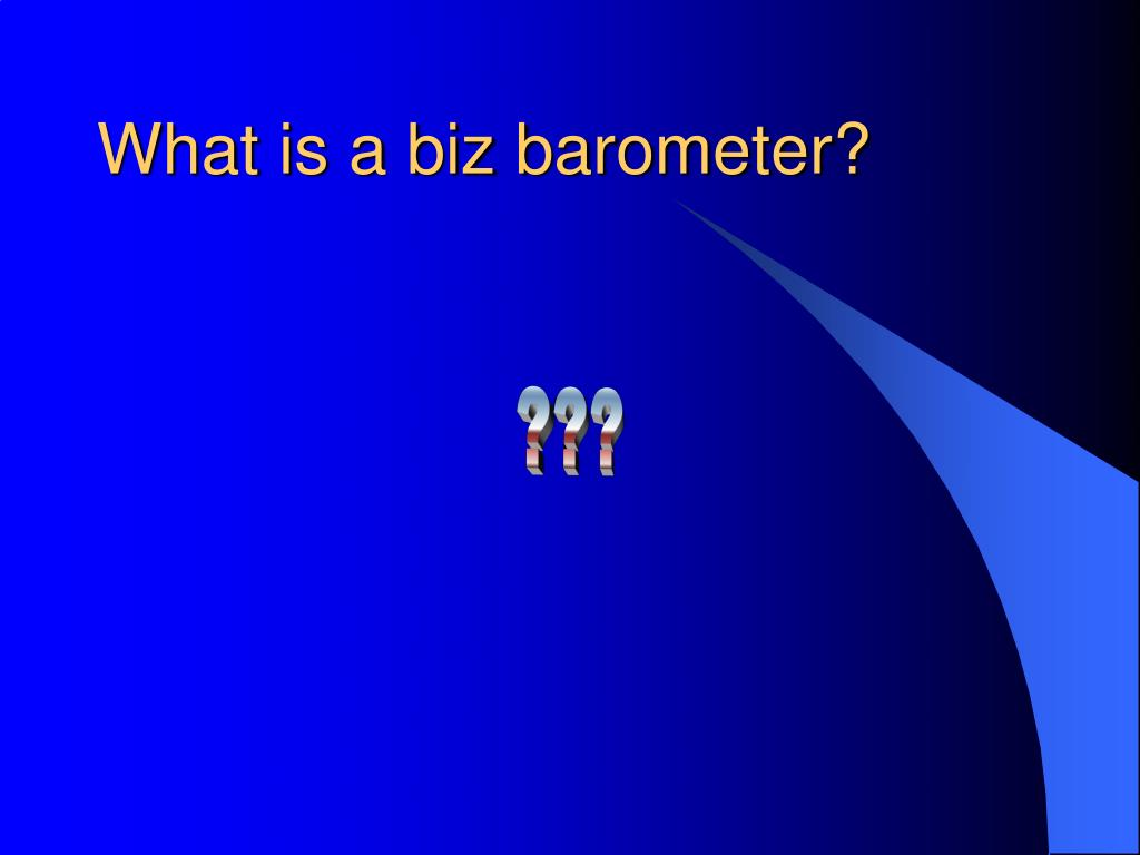 What is a biz barometer?