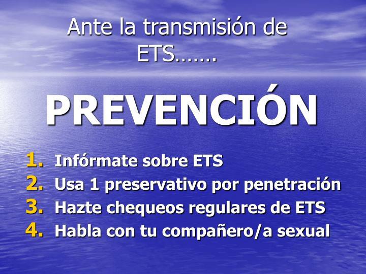 Ante la transmisión de ETS…….