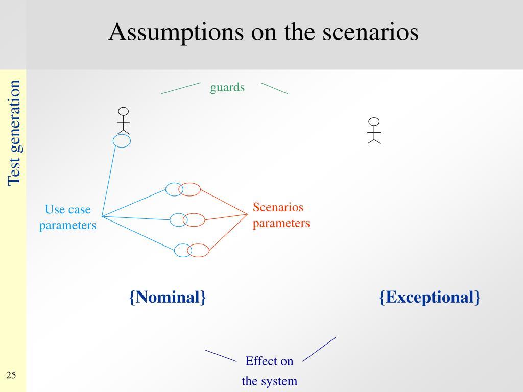 Assumptions on the scenarios