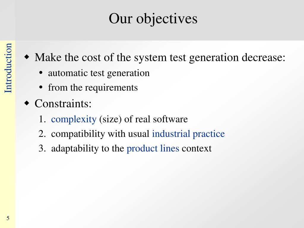 Make the cost of the system test generation decrease: