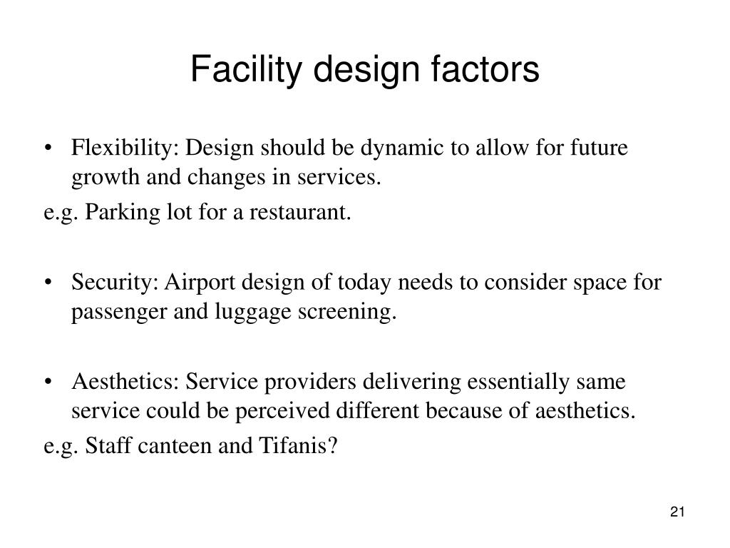 Facility design factors