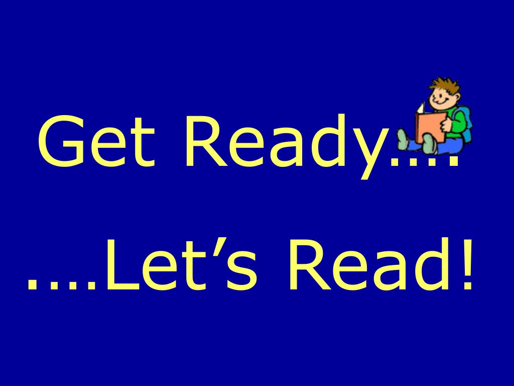 Get Ready….