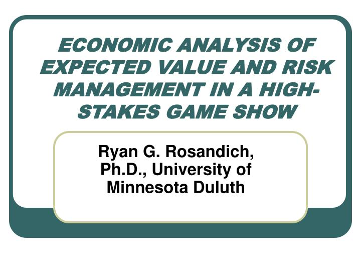 Economic analysis of expected value and risk management in a high stakes game show l.jpg