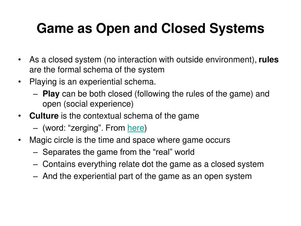 Game as Open and Closed Systems