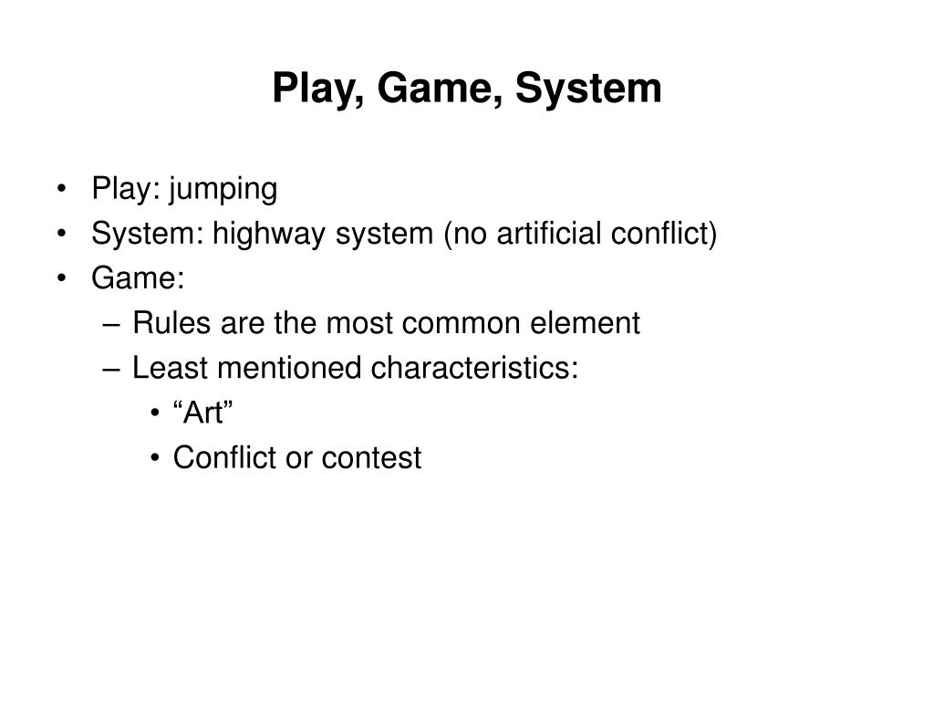 Play, Game, System