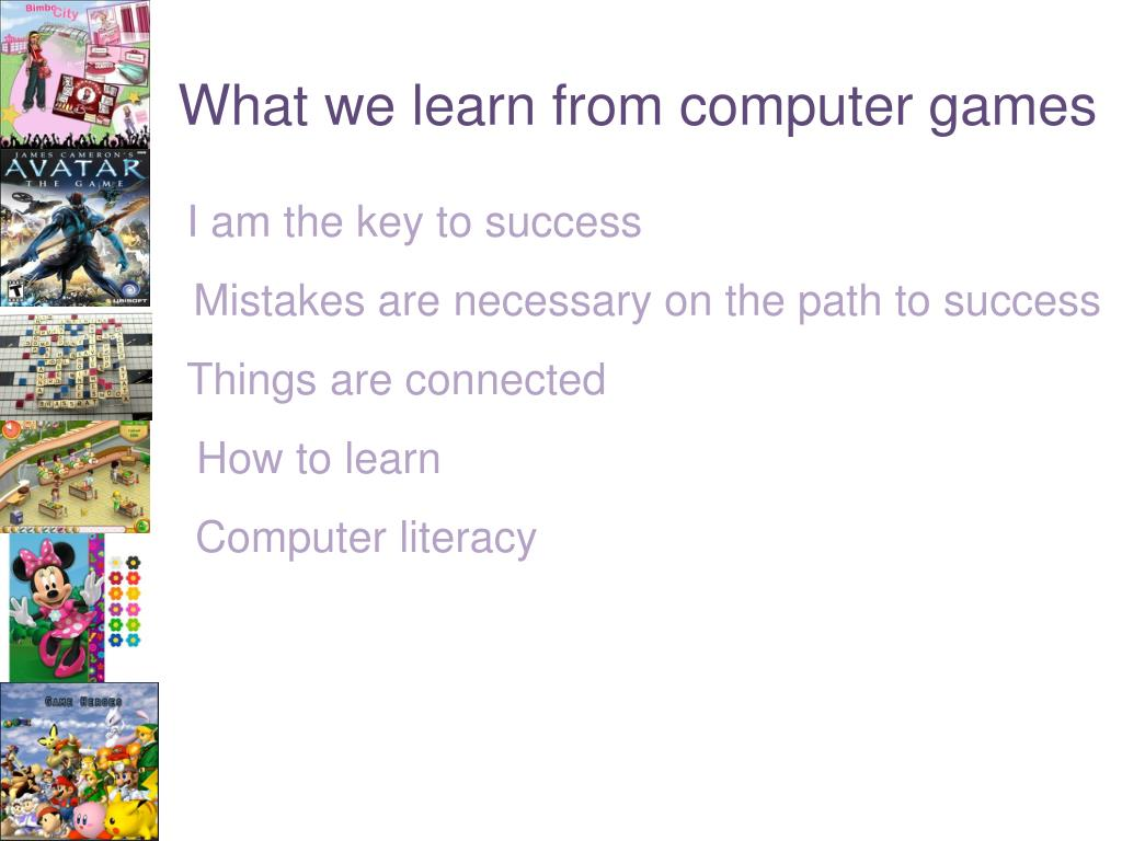 What we learn from computer games