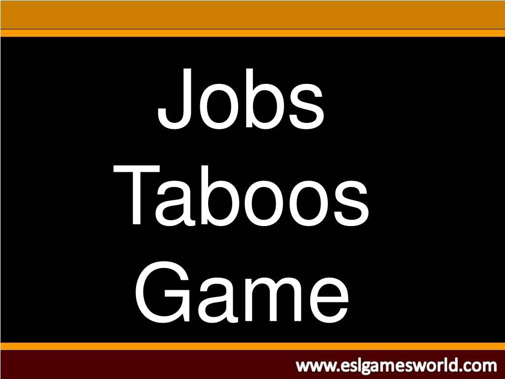 Jobs Taboos  Game