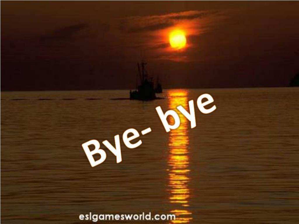 Bye- bye