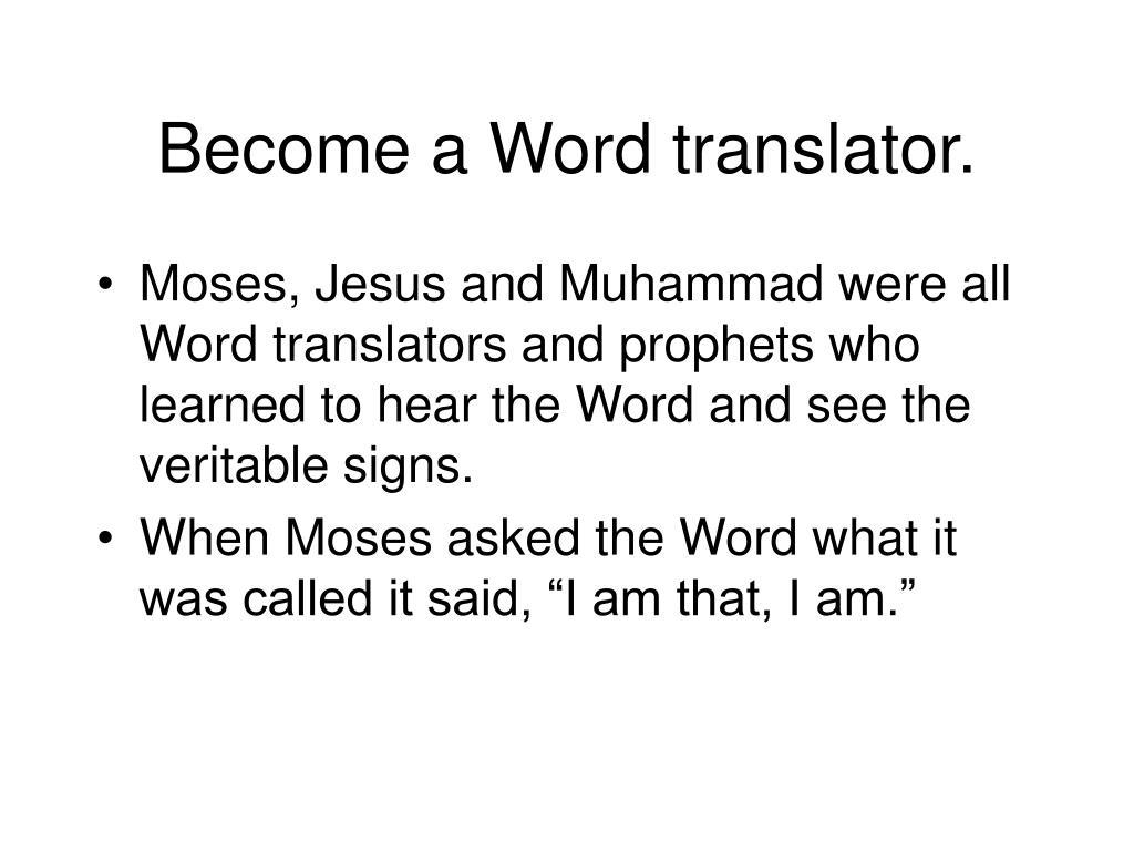 Become a Word translator.