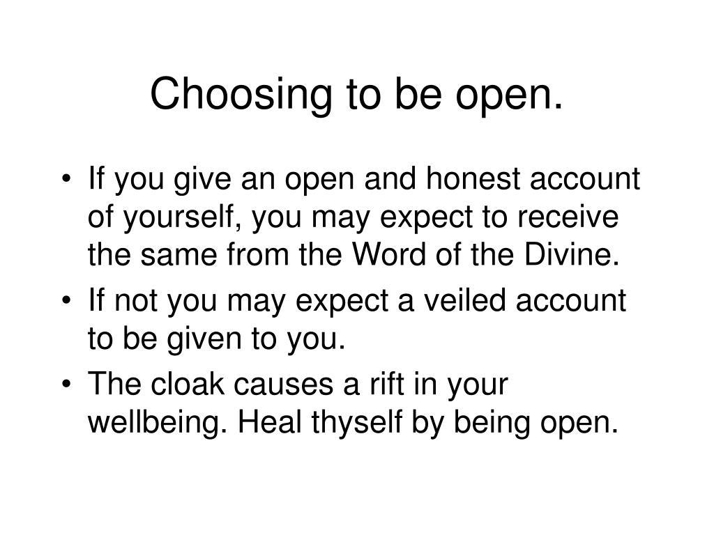 Choosing to be open.