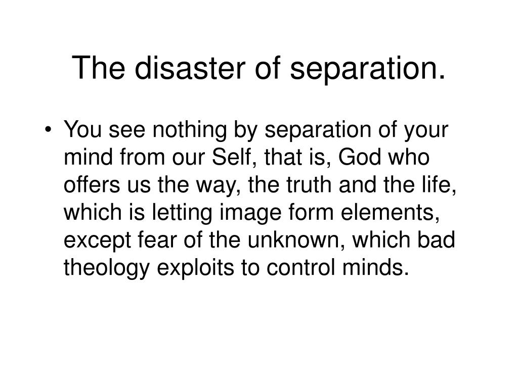 The disaster of separation.