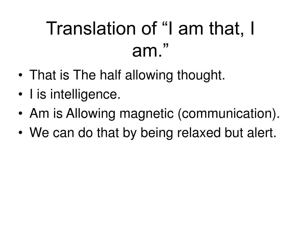 "Translation of ""I am that, I am."""