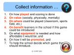 collect information14