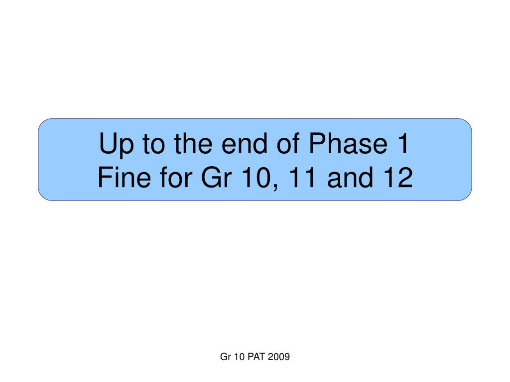 Up to the end of Phase 1