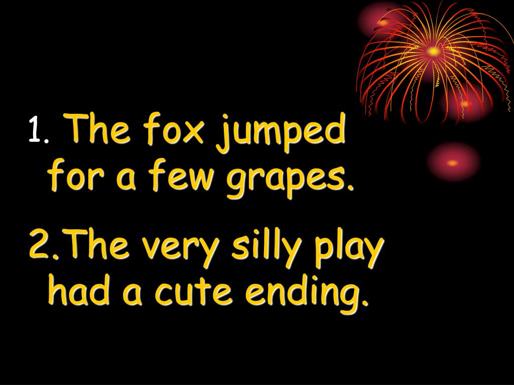 The fox jumped for a few grapes.