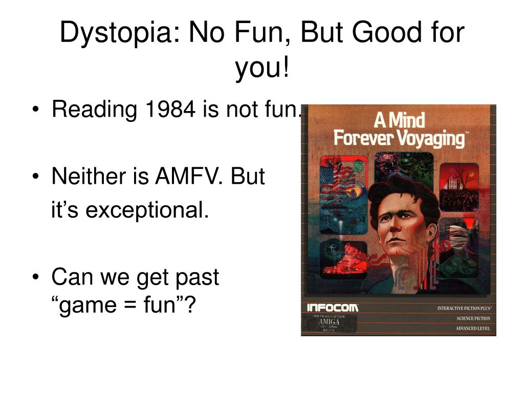 Dystopia: No Fun, But Good for you!