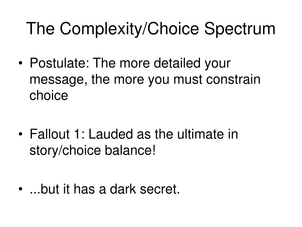 The Complexity/Choice Spectrum